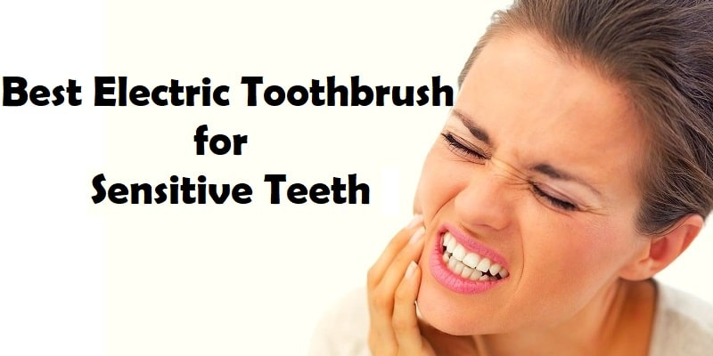 Best Electric Toothbrush for Sensitive Teeth