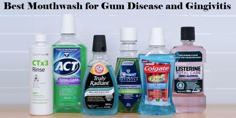 Best Mouthwash for Gum Disease and Gingivitis